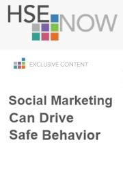 Social Marketing Can Drive Safe Behavior – HSE Now